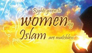 Islam has granted the woman vast social and economic rights |